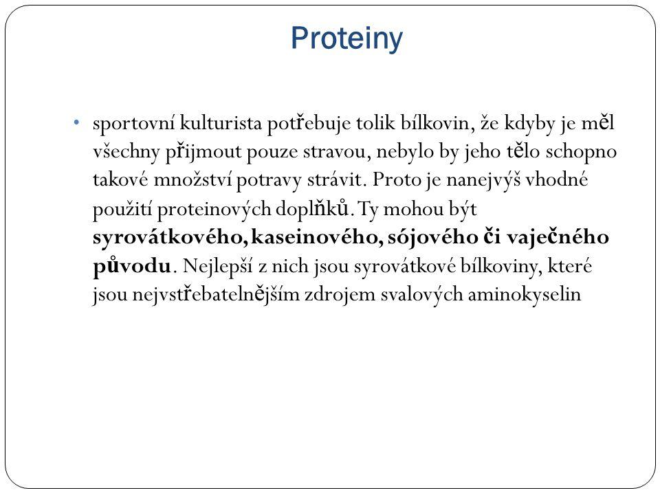 Proteiny sportovní kulturista pot ř ebuje tolik bílkovin, že kdyby je m ě l všechny p ř ijmout pouze stravou, nebylo by jeho t ě lo schopno takové množství potravy strávit.