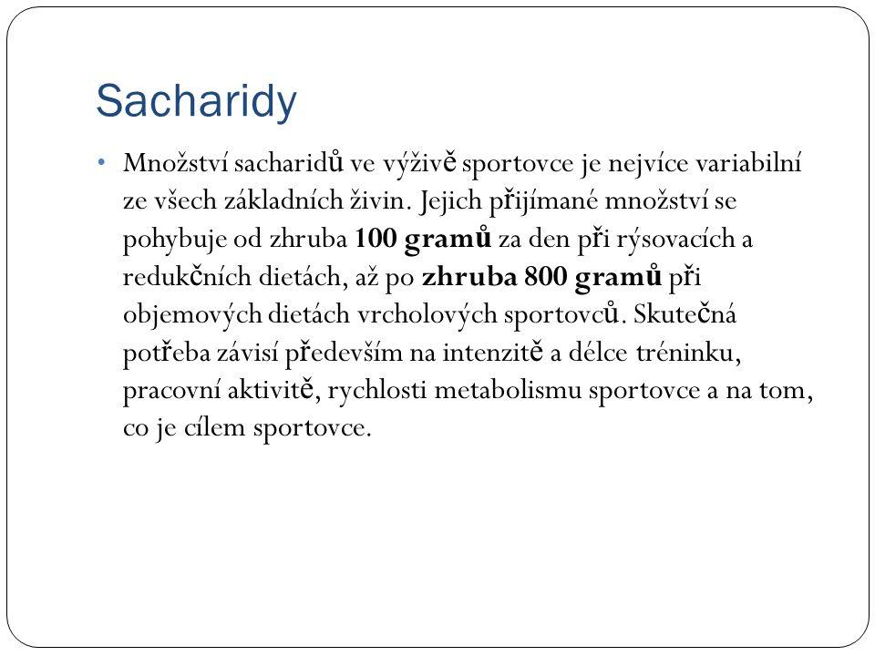 Sacharidy Množství sacharid ů ve výživ ě sportovce je nejvíce variabilní ze všech základních živin.