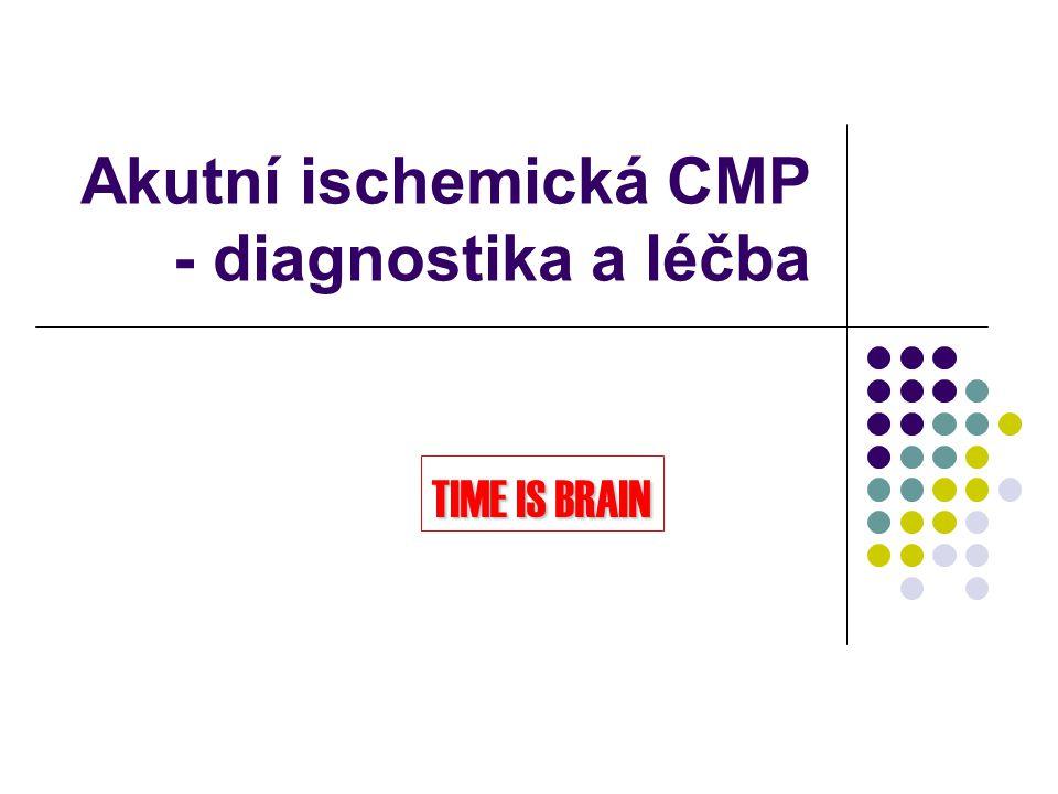 Cerebrovaskulární onemocnění Akutní CMP je jednou z hlavních příčin morbidity a mortality na celém světě.