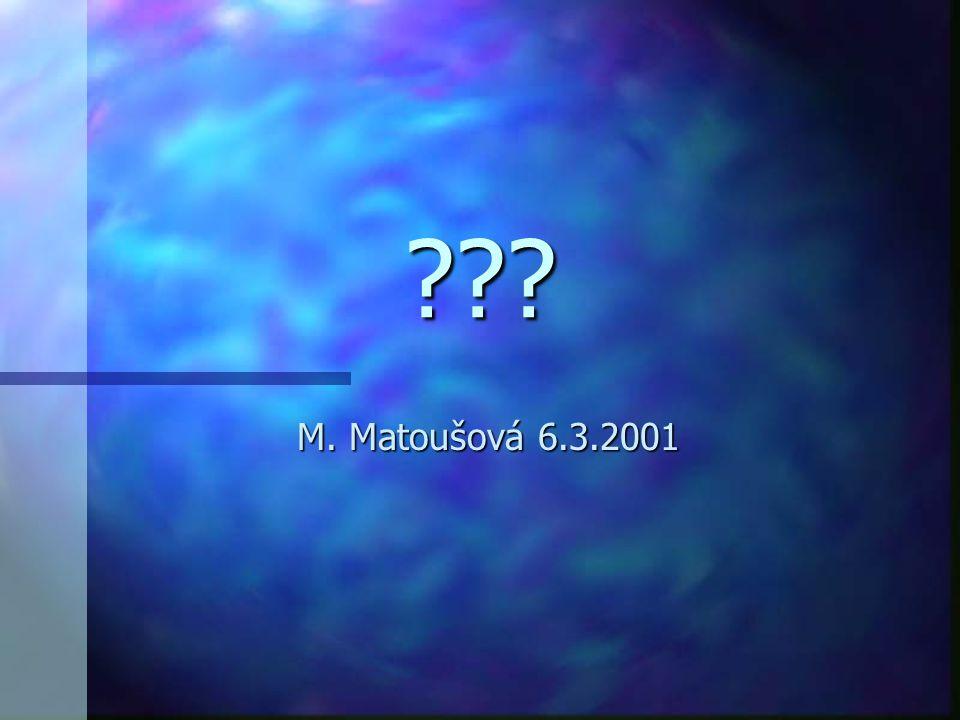 ??? M. Matoušová 6.3.2001