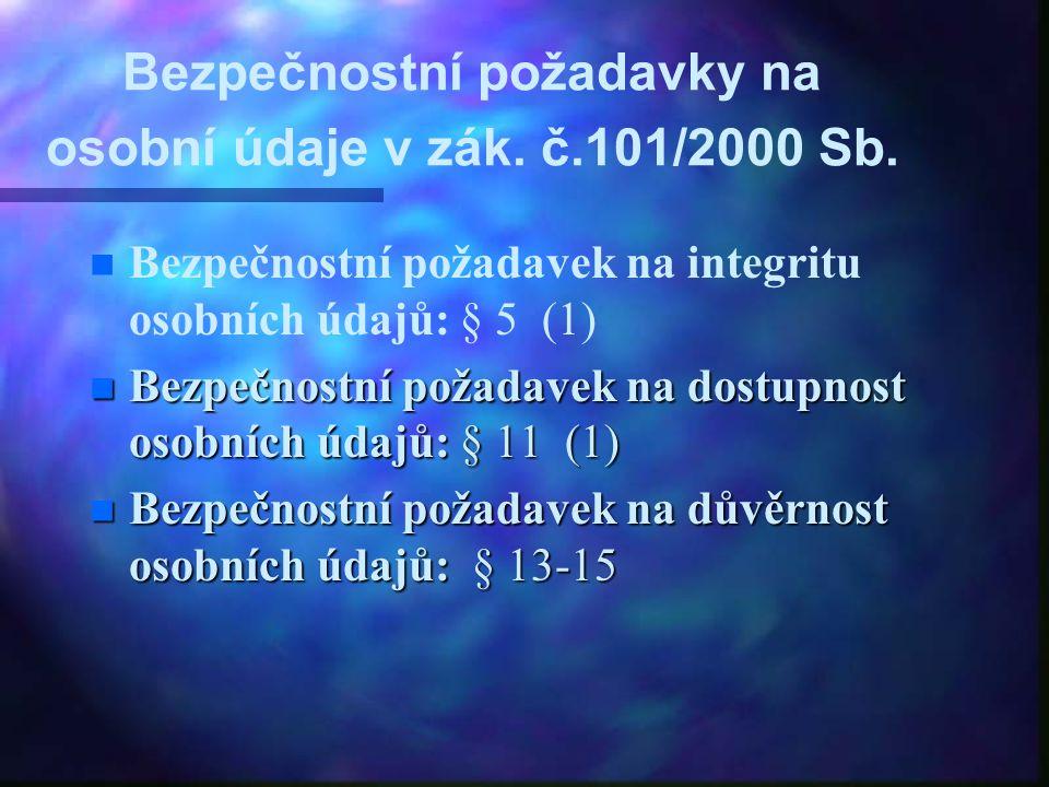Bezpečnostní požadavky na osobní údaje v zák. č.101/2000 Sb.