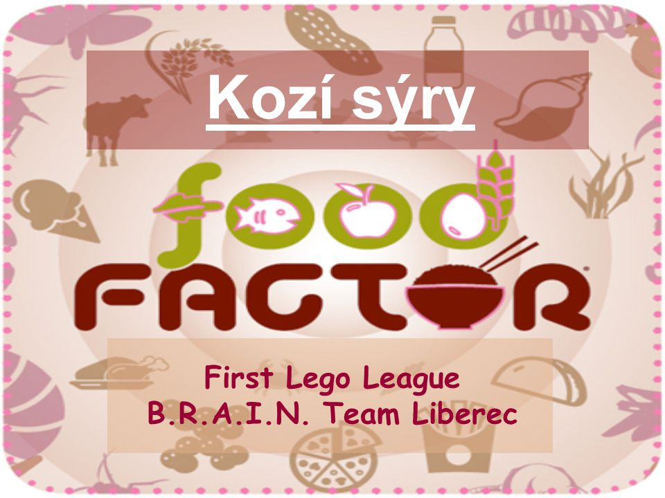 First Lego League B.R.A.I.N. Team Liberec Kozí sýry