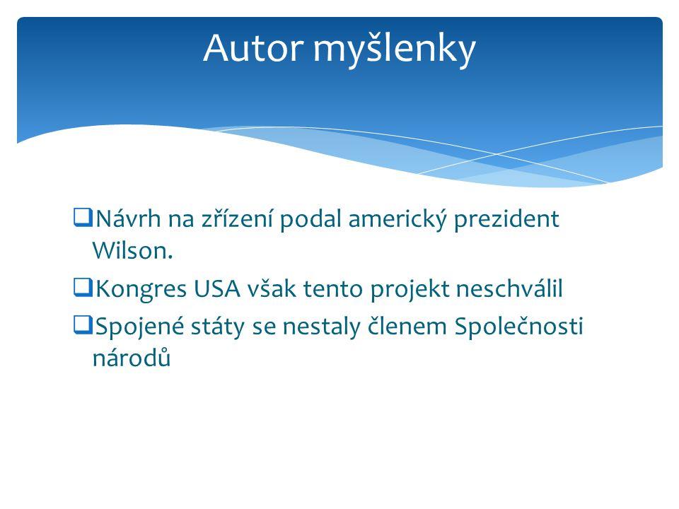  Návrh na zřízení podal americký prezident Wilson.
