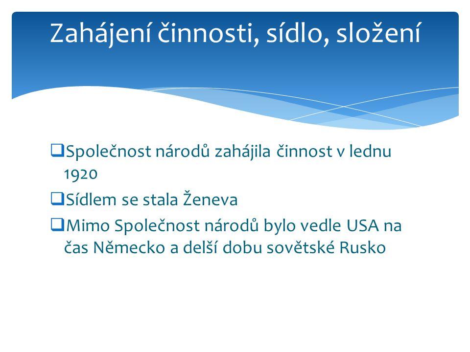  Společnost národů zahájila činnost v lednu 1920  Sídlem se stala Ženeva  Mimo Společnost národů bylo vedle USA na čas Německo a delší dobu sovětské Rusko Zahájení činnosti, sídlo, složení