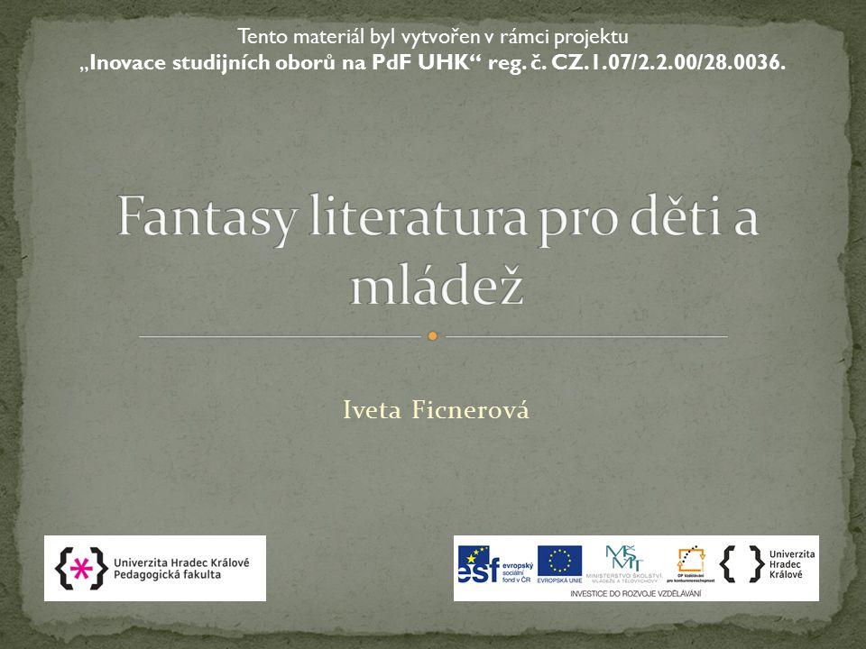 """Iveta Ficnerová Tento materiál byl vytvořen v rámci projektu """"Inovace studijních oborů na PdF UHK"""" reg. č. CZ.1.07/2.2.00/28.0036."""
