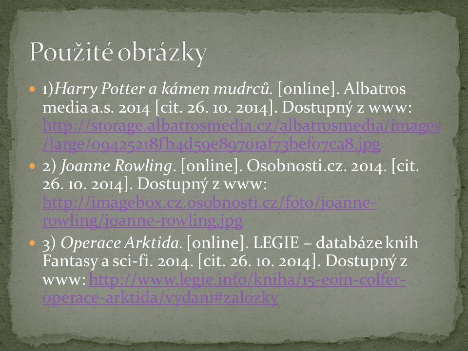 1)Harry Potter a kámen mudrců. [online]. Albatros media a.s. 2014 [cit. 26. 10. 2014]. Dostupný z www: http://storage.albatrosmedia.cz/albatrosmedia/i