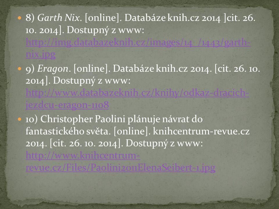8) Garth Nix. [online]. Databáze knih.cz 2014 ]cit. 26. 10. 2014]. Dostupný z www: http://img.databazeknih.cz/images/14_/1443/garth- nix.jpg http://im