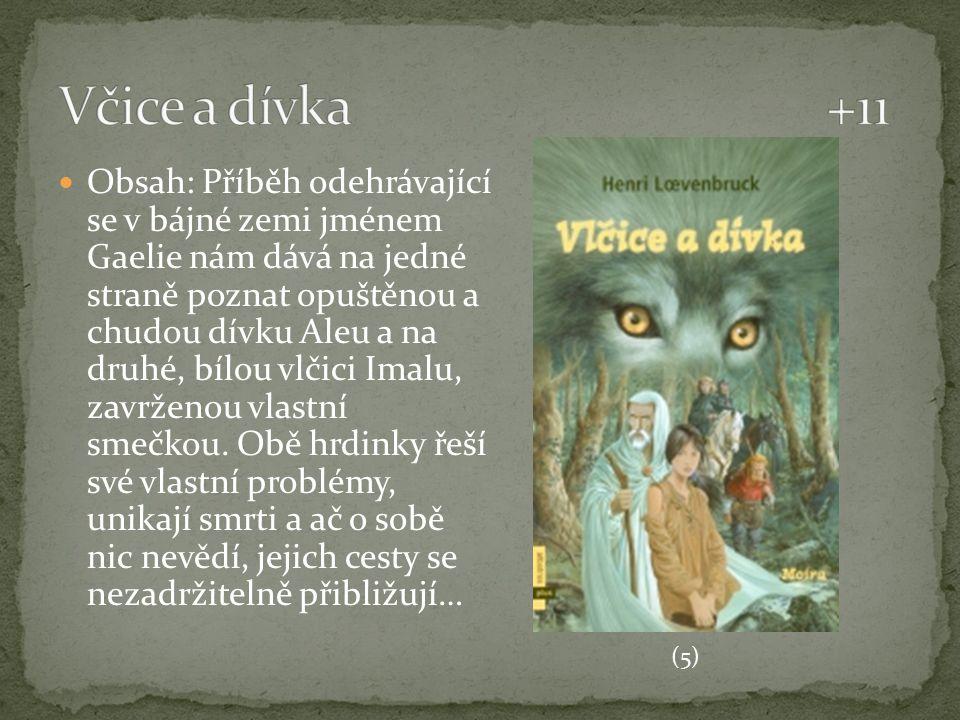 Obsah: Příběh odehrávající se v bájné zemi jménem Gaelie nám dává na jedné straně poznat opuštěnou a chudou dívku Aleu a na druhé, bílou vlčici Imalu,