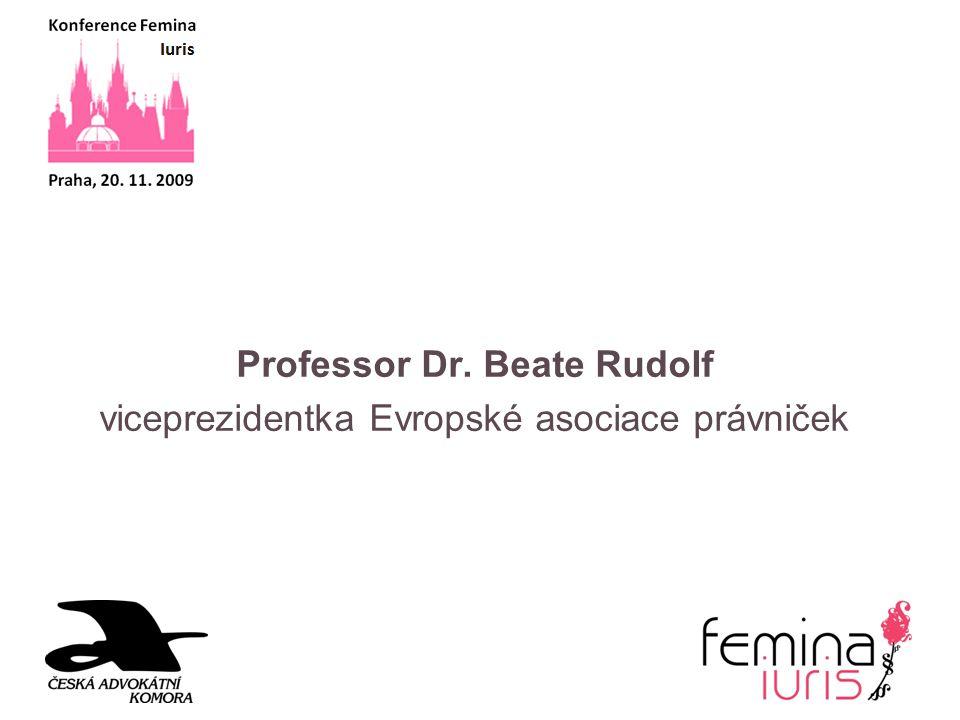 Professor Dr. Beate Rudolf viceprezidentka Evropské asociace právniček