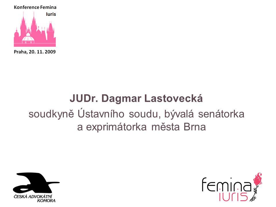JUDr. Dagmar Lastovecká soudkyně Ústavního soudu, bývalá senátorka a exprimátorka města Brna