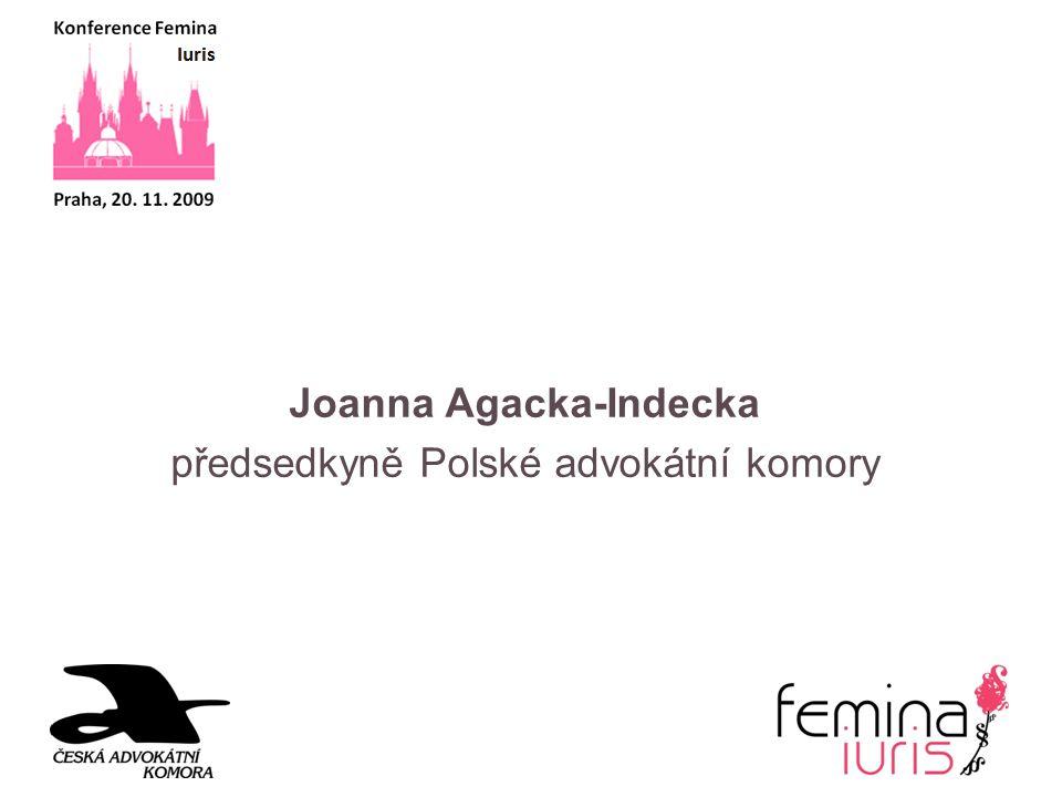 Joanna Agacka-Indecka předsedkyně Polské advokátní komory