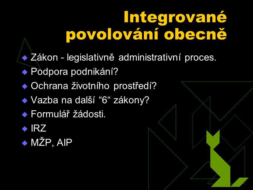 Integrované povolování obecně  Zákon - legislativně administrativní proces.