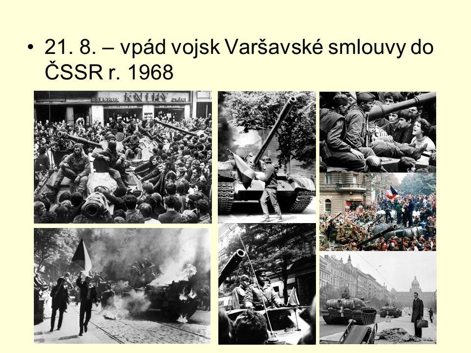21. 8. – vpád vojsk Varšavské smlouvy do ČSSR r. 1968