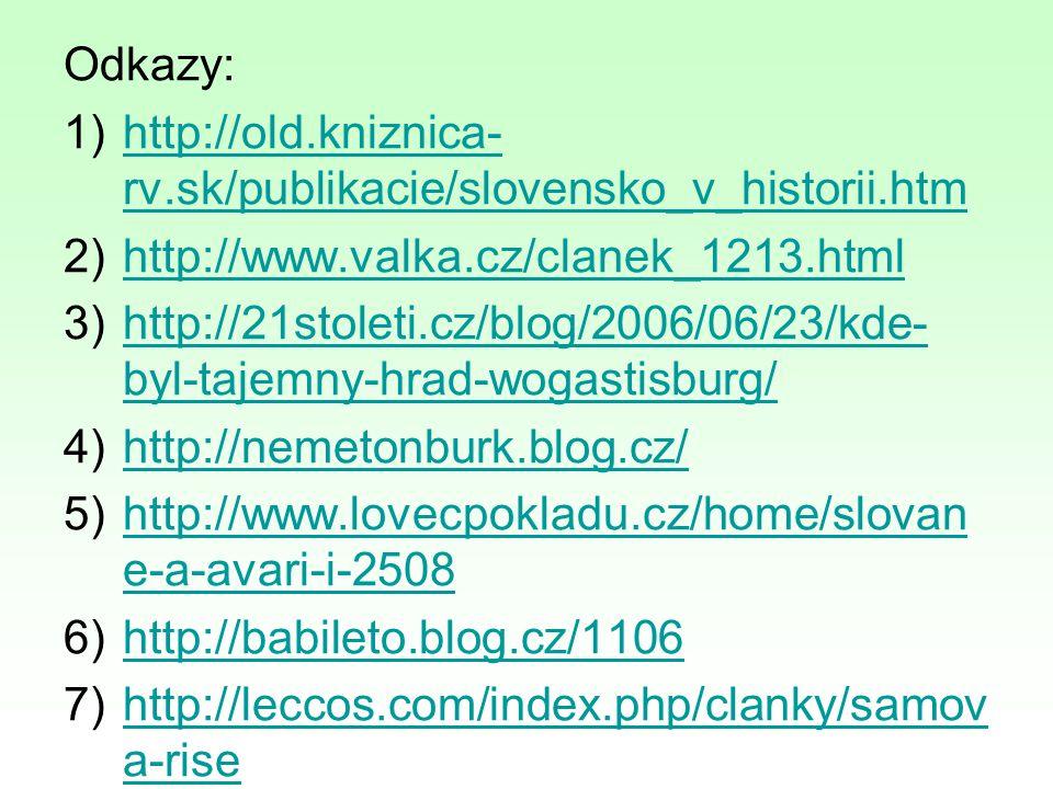 Odkazy: 1)http://old.kniznica- rv.sk/publikacie/slovensko_v_historii.htmhttp://old.kniznica- rv.sk/publikacie/slovensko_v_historii.htm 2)http://www.va