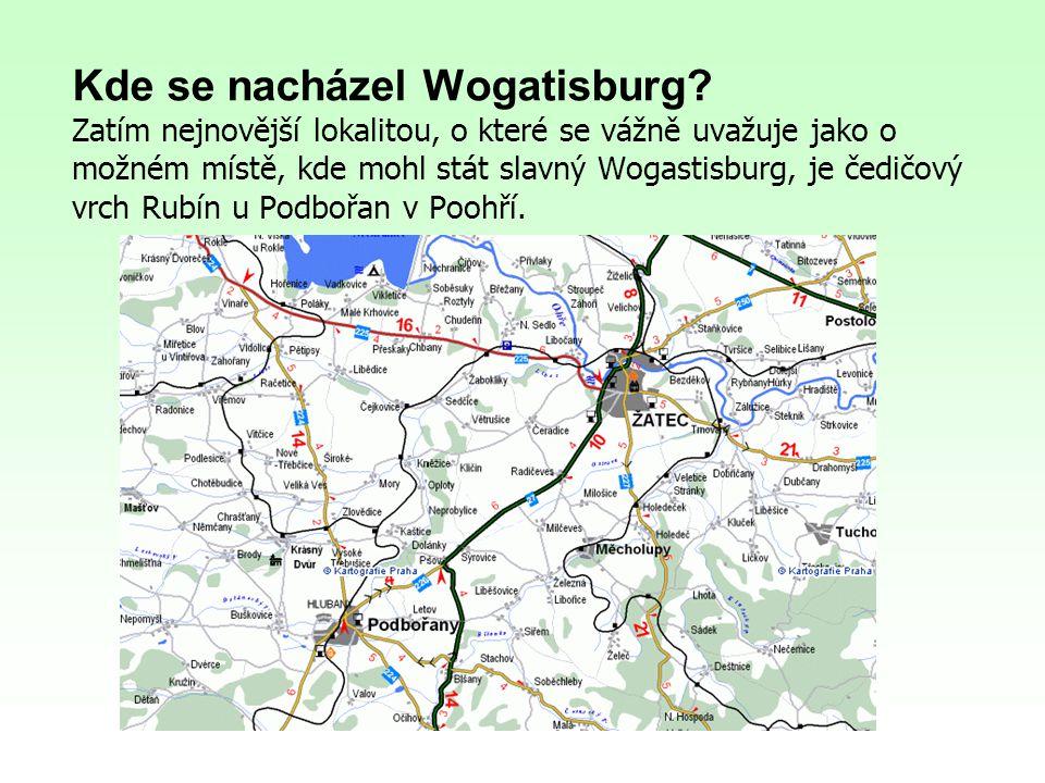 Kde se nacházel Wogatisburg? Zatím nejnovější lokalitou, o které se vážně uvažuje jako o možném místě, kde mohl stát slavný Wogastisburg, je čedičový