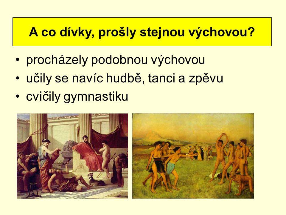procházely podobnou výchovou učily se navíc hudbě, tanci a zpěvu cvičily gymnastiku A co dívky, prošly stejnou výchovou?