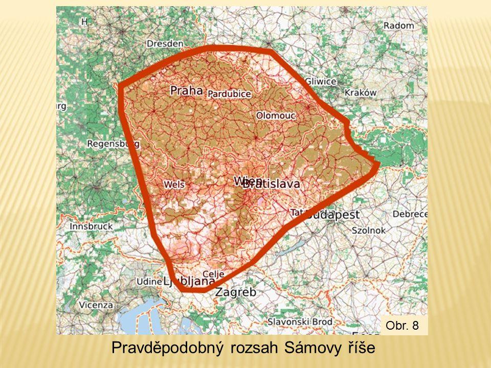 Pravděpodobný rozsah Sámovy říše Obr. 7 Obr. 8