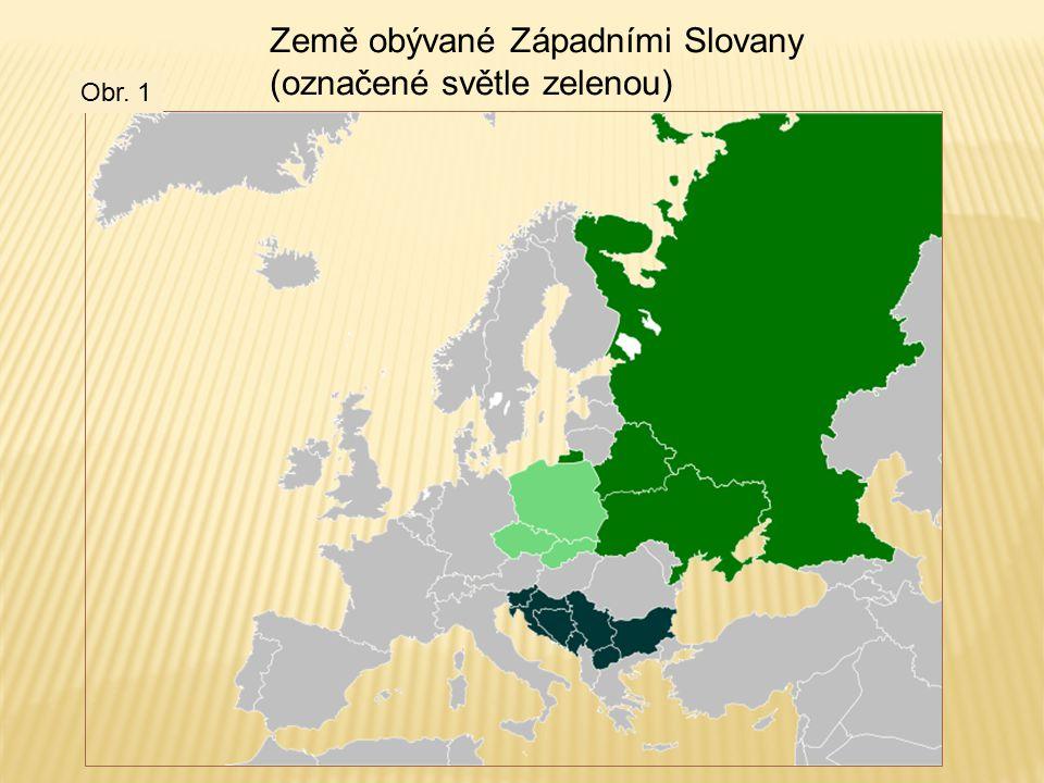 Země obývané Západními Slovany (označené světle zelenou) Obr. 1
