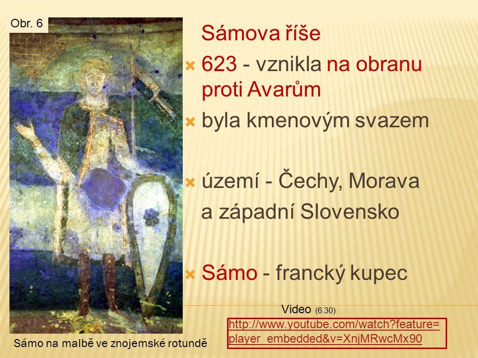 Sámova říše  623 - vznikla na obranu proti Avarům  byla kmenovým svazem  území - Čechy, Morava a západní Slovensko  Sámo - francký kupec http://ww