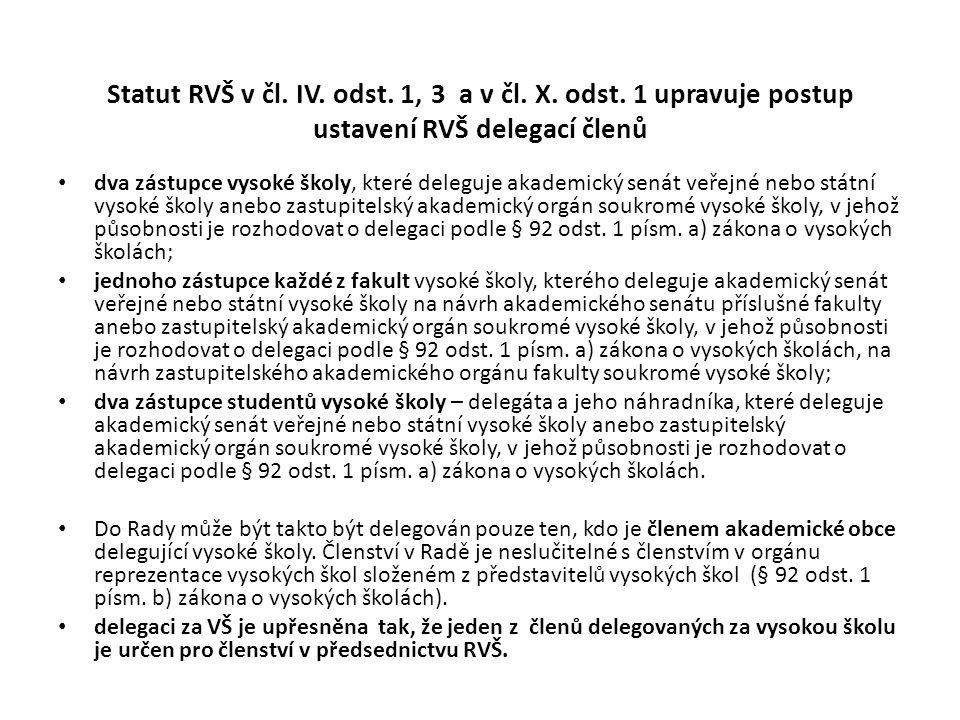 Statut RVŠ v čl. IV. odst. 1, 3 a v čl. X. odst.
