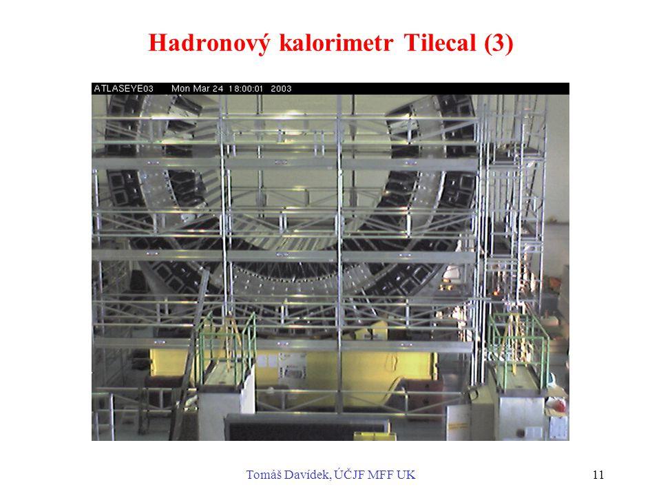 Tomáš Davídek, ÚČJF MFF UK11 Hadronový kalorimetr Tilecal (3)