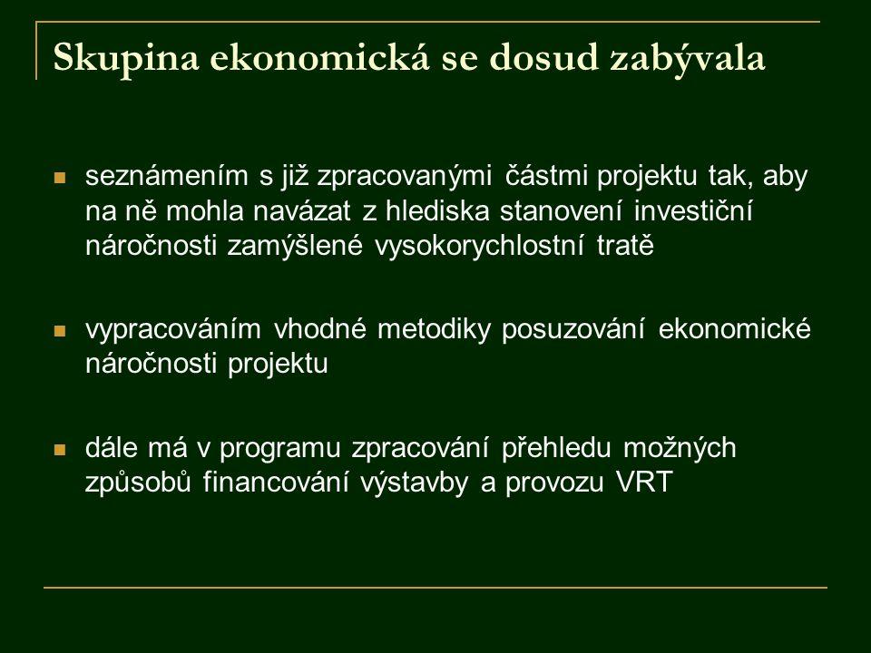 Skupina ekonomická se dosud zabývala seznámením s již zpracovanými částmi projektu tak, aby na ně mohla navázat z hlediska stanovení investiční náročn