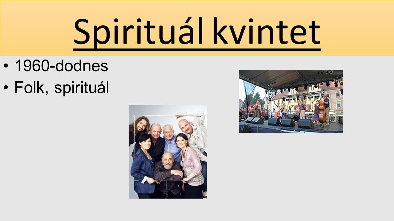 Spirituál kvintet 1960-dodnes Folk, spirituál