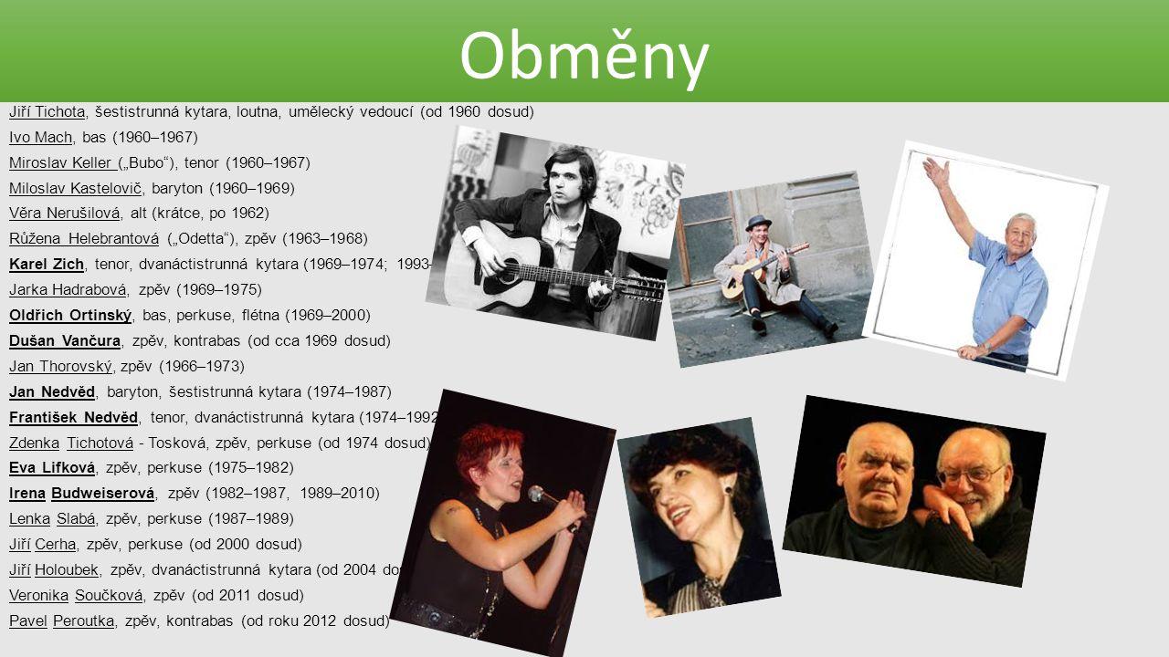 """Obměny Jiří Tichota, šestistrunná kytara, loutna, umělecký vedoucí (od 1960 dosud) Ivo Mach, bas (1960–1967) Miroslav Keller (""""Bubo""""), tenor (1960–196"""