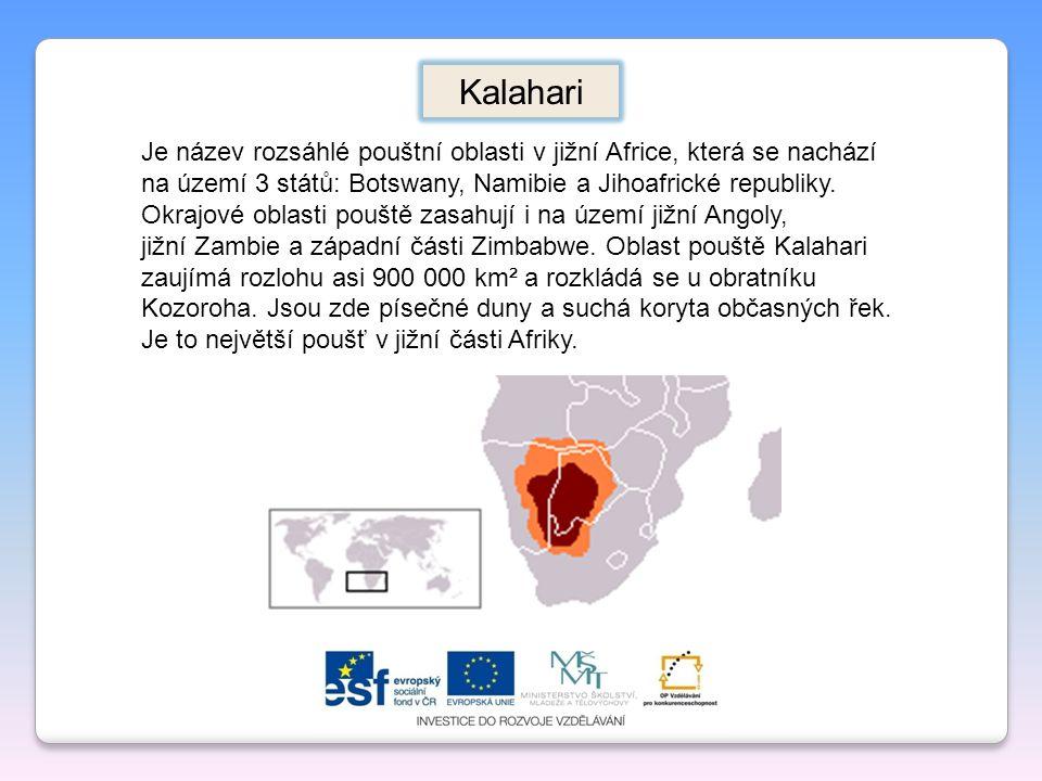 Je název rozsáhlé pouštní oblasti v jižní Africe, která se nachází na území 3 států: Botswany, Namibie a Jihoafrické republiky. Okrajové oblasti poušt