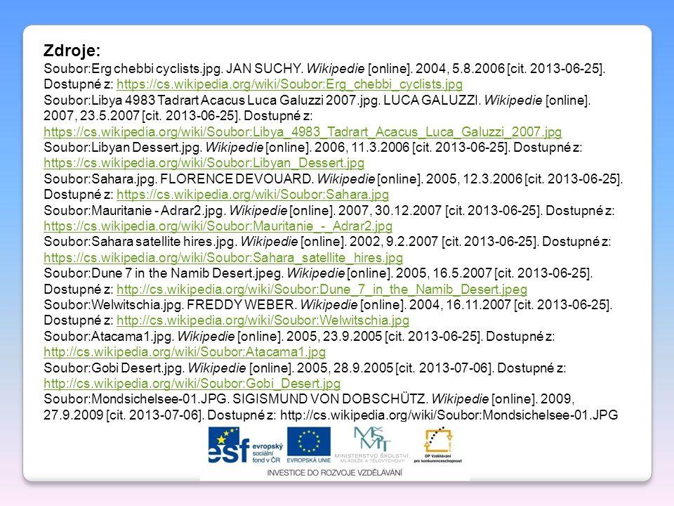 Zdroje: Soubor:Erg chebbi cyclists.jpg. JAN SUCHY. Wikipedie [online]. 2004, 5.8.2006 [cit. 2013-06-25]. Dostupné z: https://cs.wikipedia.org/wiki/Sou