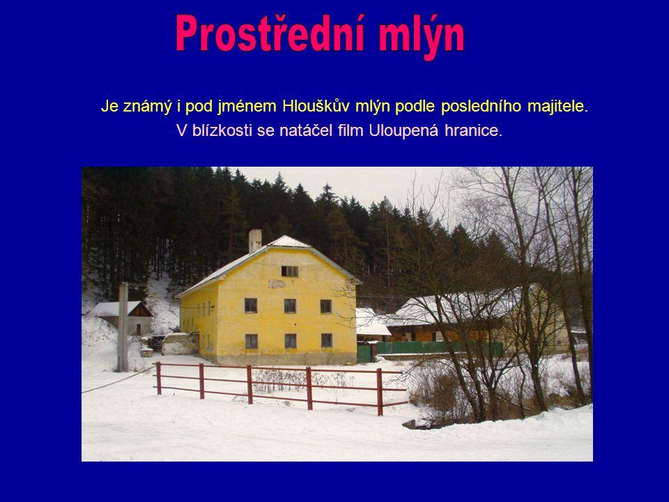 Je známý i pod jménem Hlouškův mlýn podle posledního majitele. V blízkosti se natáčel film Uloupená hranice.