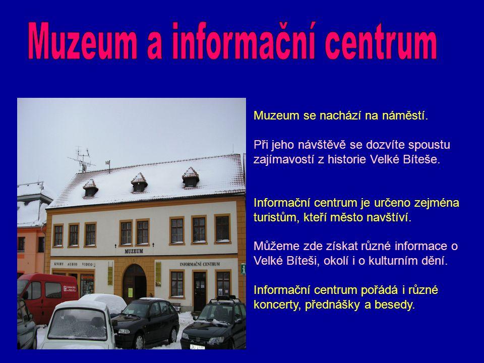 Muzeum se nachází na náměstí. Při jeho návštěvě se dozvíte spoustu zajímavostí z historie Velké Bíteše. Informační centrum je určeno zejména turistům,