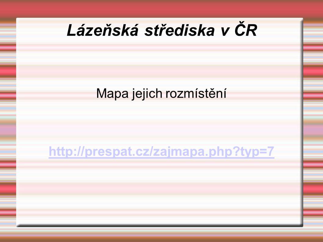 Lázeňská střediska v ČR Mapa jejich rozmístění http://prespat.cz/zajmapa.php?typ=7
