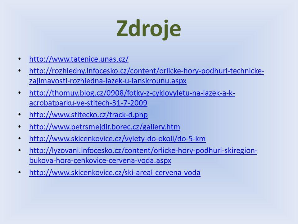 Zdroje http://www.tatenice.unas.cz/ http://rozhledny.infocesko.cz/content/orlicke-hory-podhuri-technicke- zajimavosti-rozhledna-lazek-u-lanskrounu.asp