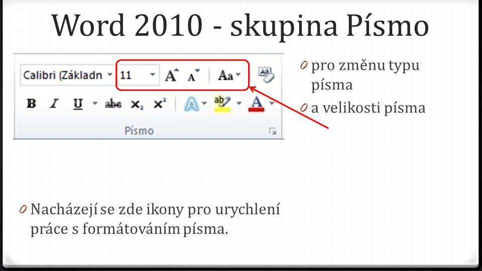 """Word 2010 - skupina Písmo 0 Volba výběr Písma 0 Klávesová zkratka Ctrl + Shift + F 0 Změní vybraný text na nový font (druh písma) 0 Pokud znáte název písma, stačí jej začít vypisovat do horního řádku 0 Při výběru písma si dávejte pozor na to, zda nový druh umí """"česky"""