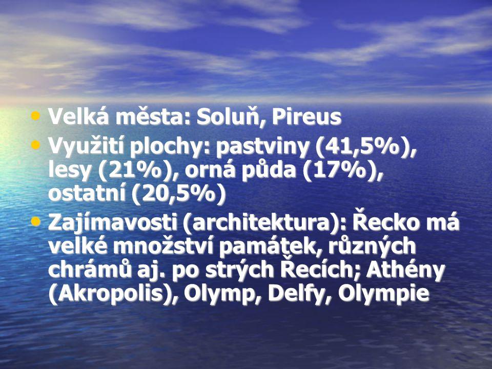 Velká města: Soluň, Pireus Velká města: Soluň, Pireus Využití plochy: pastviny (41,5%), lesy (21%), orná půda (17%), ostatní (20,5%) Využití plochy: p