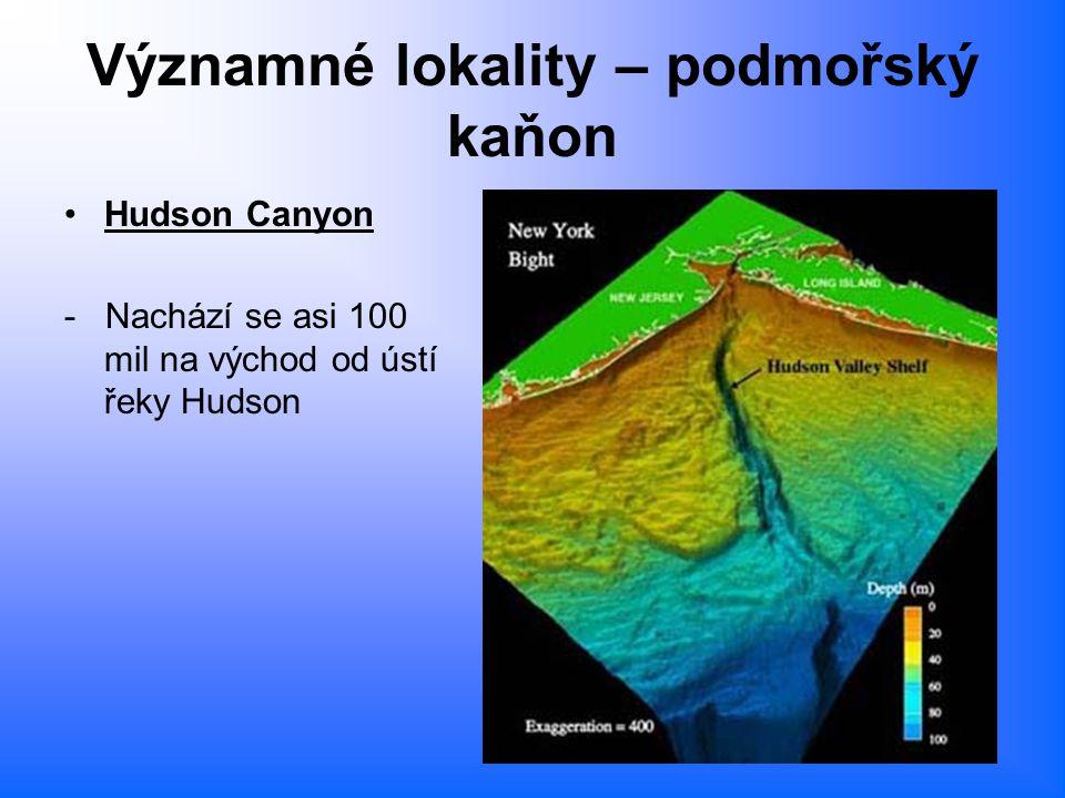 Významné lokality – podmořský kaňon Hudson Canyon - Nachází se asi 100 mil na východ od ústí řeky Hudson