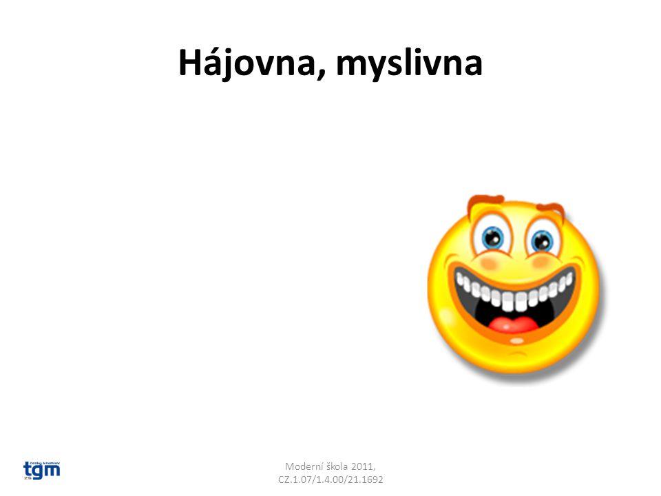 Hájovna, myslivna Moderní škola 2011, CZ.1.07/1.4.00/21.1692