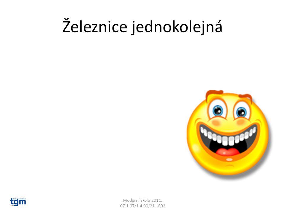Železnice jednokolejná Moderní škola 2011, CZ.1.07/1.4.00/21.1692