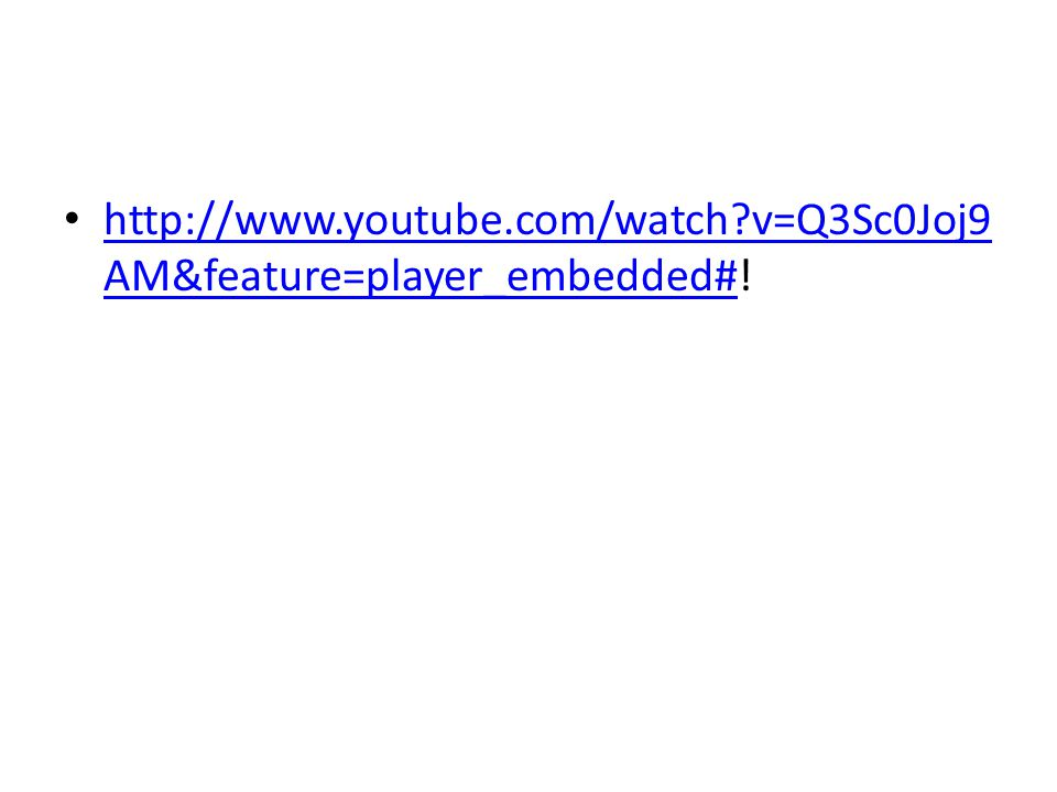 http://www.youtube.com/watch?v=Q3Sc0Joj9 AM&feature=player_embedded#! http://www.youtube.com/watch?v=Q3Sc0Joj9 AM&feature=player_embedded#