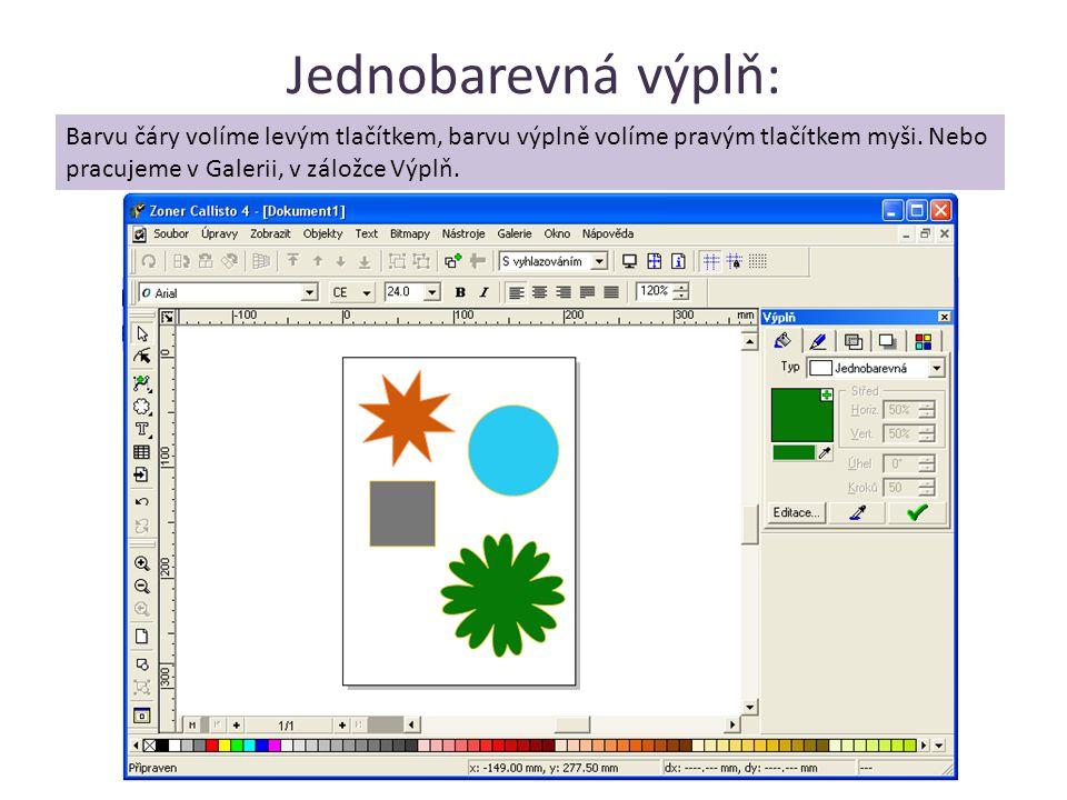 Jednobarevná výplň: Barvu čáry volíme levým tlačítkem, barvu výplně volíme pravým tlačítkem myši. Nebo pracujeme v Galerii, v záložce Výplň.