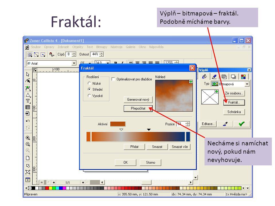 Fraktál: Výplň – bitmapová – fraktál. Podobně mícháme barvy. Necháme si namíchat nový, pokud nám nevyhovuje.