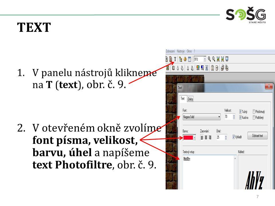 TEXT 1.V panelu nástrojů klikneme na T (text), obr.