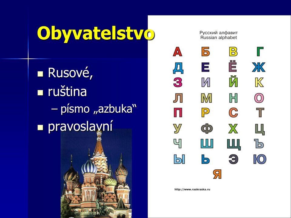 """Obyvatelstvo Rusové, Rusové, ruština ruština –písmo """"azbuka"""" pravoslavní pravoslavní"""