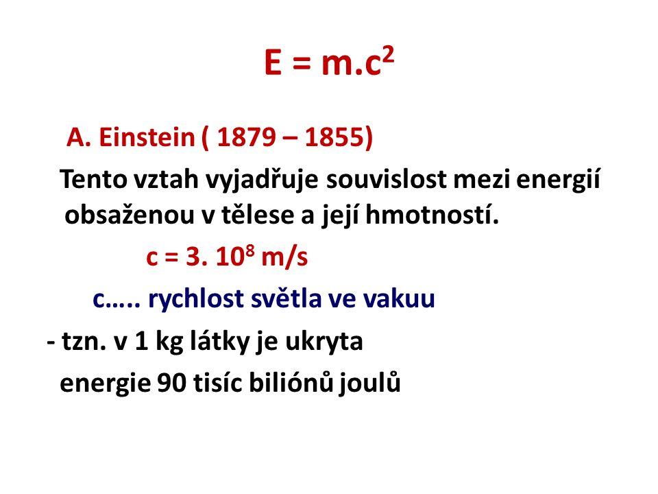 E = m.c 2 A.