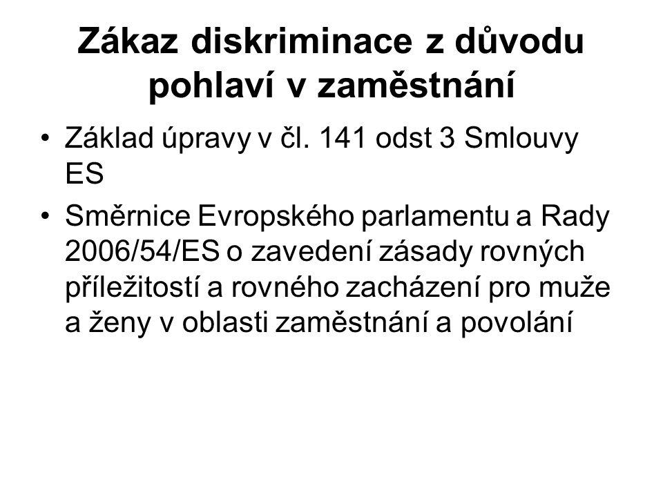 Zákaz diskriminace z důvodu pohlaví v zaměstnání Základ úpravy v čl.