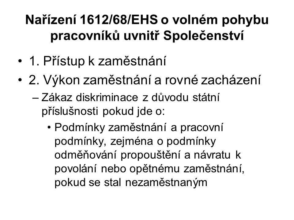 Nařízení 1612/68/EHS o volném pohybu pracovníků uvnitř Společenství 1.