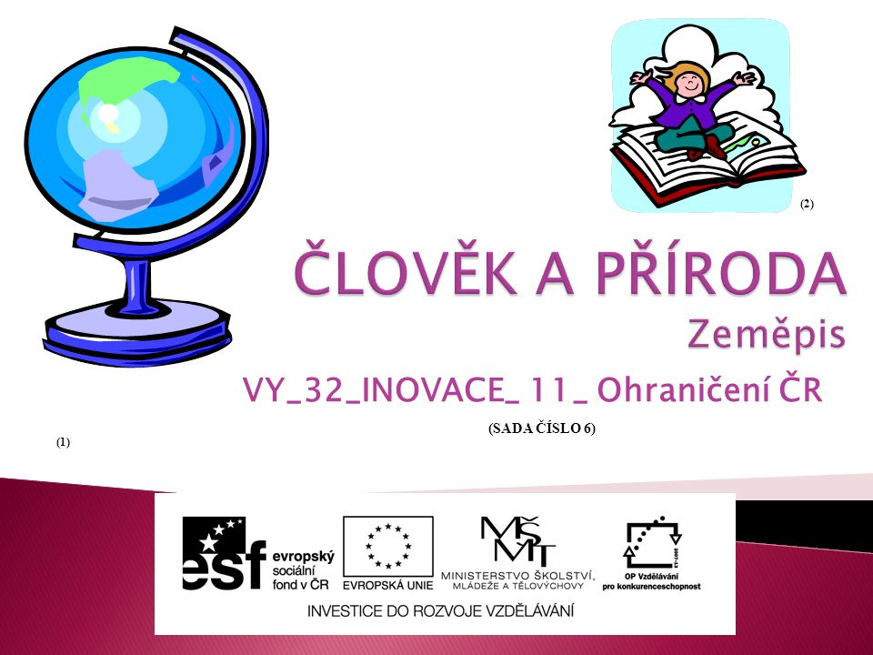 VY_32_INOVACE_ 11_ Ohraničení ČR (1) (2) (SADA ČÍSLO 6)