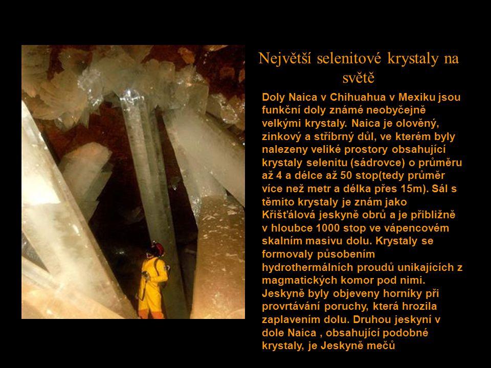 Podle zprávy vedení dolů byly ve stříbrném a zinkovém dole Naica v oblasti města Chihuahua v Mexiku odkryty dvě jeskyně s největšími přirozenými kryst