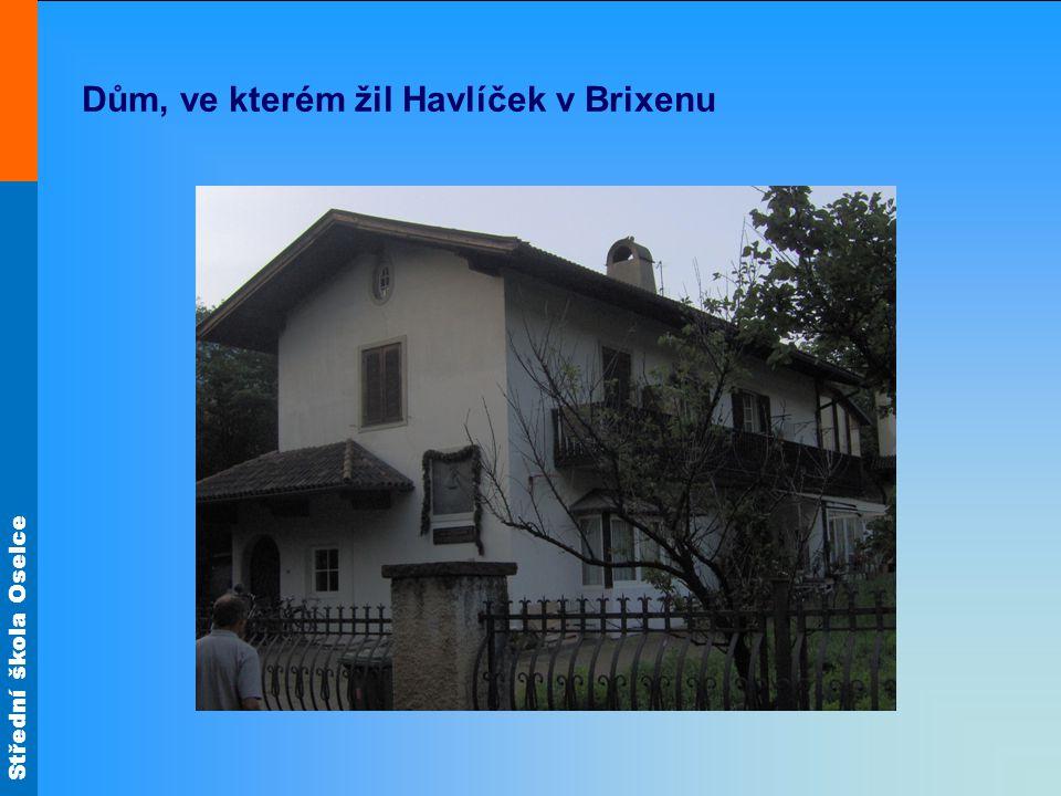 Střední škola Oselce Dům, ve kterém žil Havlíček v Brixenu